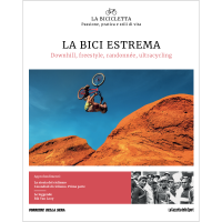 La bici estrema - Downhill, freestyle, randonnée, ultracycling