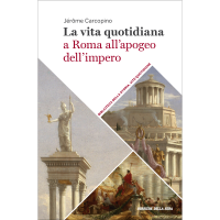 La vita quotidiana a Roma all'apogeo dell'impero