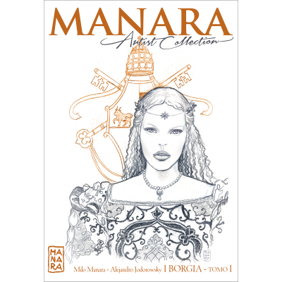 I BORGIA - Tomo I - MANARA ARTIST COLLECTION
