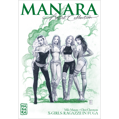 X-GIRLS: RAGAZZE IN FUGA - MANARA ARTIST COLLECTION