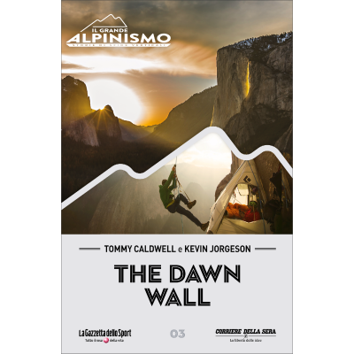 The dawn wall - IL GRANDE ALPINISMO - STORIE DI SFIDE VERTICALI